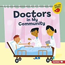 Doctors in My Community (Meet a Community Helper (Early Bird Stories ™)) (English Edition)