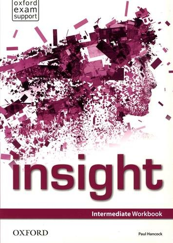 Insight. Intermediate. Workbook. Per le Scuole superiori. Con espansione online