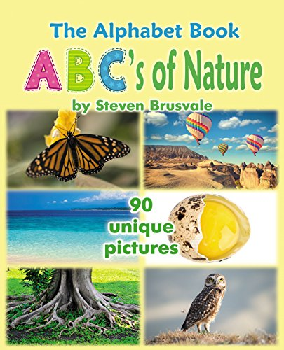 The Alphabet Book ABC's of Nature: Admirable and Educational Alphabet Book with 90 unique pictures for 2-6 Year Old Kids. (Baby Book, Children's Book, Toddler Book, Word Book, Beginner Readers Book) book cover