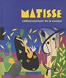 Matisse : l'éblouissement de la couleur... | Gaudy, Hélène (1979-....). Auteur