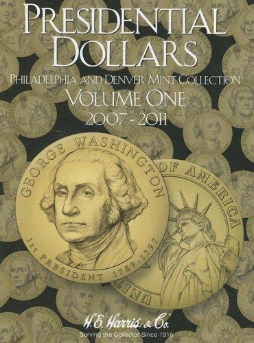 Presidential Dollars, Volume 1: Philadelphia and Denver Mint Collection -