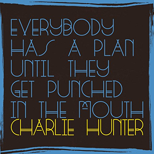 Everybody Has A Plan Until The...