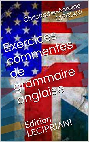 Exercices de grammaire anglaise: Edition LECIPRIANI (Classes prparatoires t. 1)