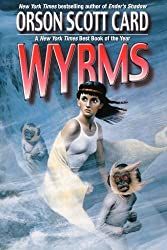 Wyrms by Orson Scott Card (2003-04-05)