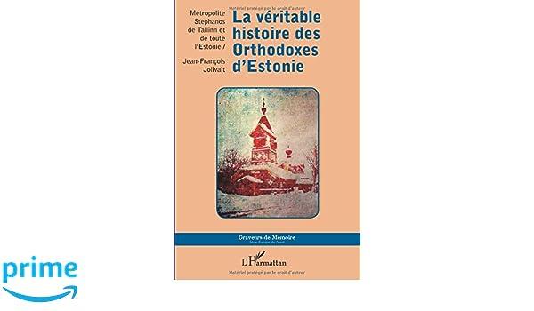 La véritable histoire des Orthodoxes dEstonie (Graveurs de Mémoire) (French Edition)