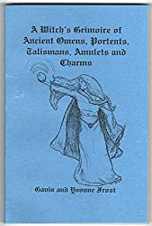 Witch's Grimoire of Ancient Omens, Portents, Talismans, Amulets and Charms by Gavin Frost (1999-08-01)
