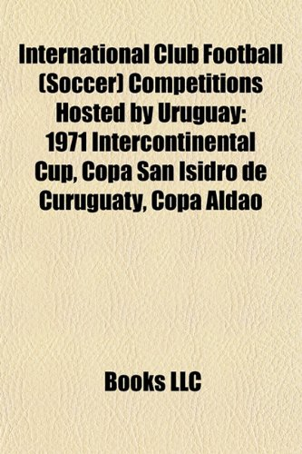 International Club Football (Soccer) Competitions Hosted by Uruguay
