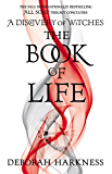 The Book of Life: (All Souls 3) (All Souls Trilogy)