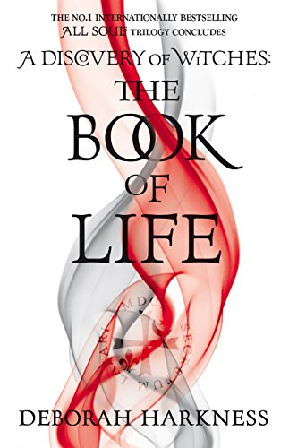 The Book of Life: (All Souls 3) (All Souls Trilogy) by [Harkness, Deborah]
