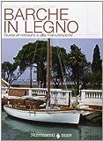 Barche in legno. Guida al restauro e alla manutenzione. Ediz. illustrata