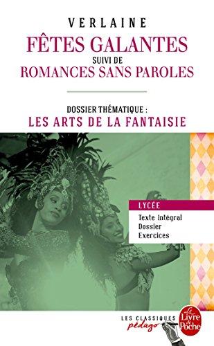 Les Fêtes galantes (Edition pédagogique): Dossier thématique : Les Arts de la fantaisie par Paul Verlaine