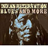 Indian rezervation blues and more / Aaron White ; Wayne Lavallee ; Keith Secola... [et al.] | White, Aaron