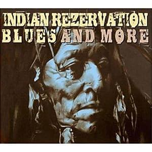 "Afficher ""Indian rezervation blues and more"""