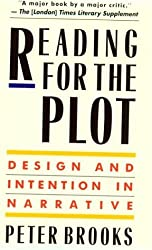 Reading for the Plot: Design and Intention in Narrative by Peter Brooks (1992-04-23)