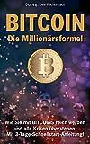 BITCOIN Die  Millionärsformel Wie Sie mit BITCOINS reich werden und alle Krisen überstehen Mit 3-Tage-Schnellstart-Anleitung