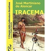 IRACEMA (I Classici della Letteratura Brasiliana Vol. 5) (Italian Edition)