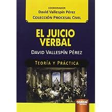 Juicio verbal, El. Teoría y práctica