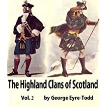 The Highland Clans of Scotland; their history and traditions, Vol 2 (English Edition)