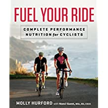 Fuel Your Ride: Complete Performance Nutrition for Cyclists (English Edition)