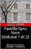 Telecharger Livres Famille Sans Nom Volume 1 et 2 Edition illustree par Georges Tiret Bognet (PDF,EPUB,MOBI) gratuits en Francaise