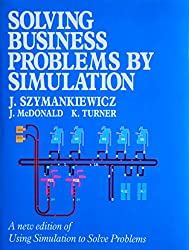 Solving Business Problems by Simulation
