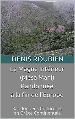 Couverture du livre Le Magne Intérieur (Mésa Mani). Randonnée à la fin de l'Europe: Randonnées Culturelles en Grèce Continentale