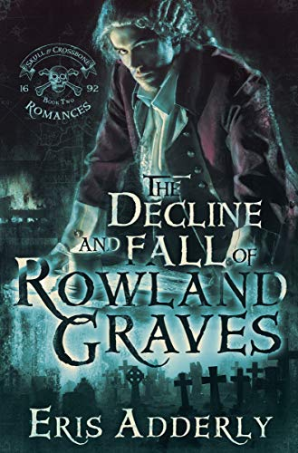The Decline and Fall of Rowland Graves: A Devil's Luck Vignette (The Skull & Crossbone Romances Book 2) (English Edition)