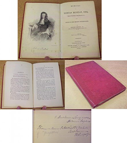 Memoirs of Tobias Rustat Esq. Yeoman of the Robes to King Charles II.; with notices of some eminent (Kings Robe)