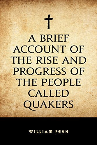 a-brief-account-of-the-rise-and-progress-of-the-people-called-quakers-english-edition