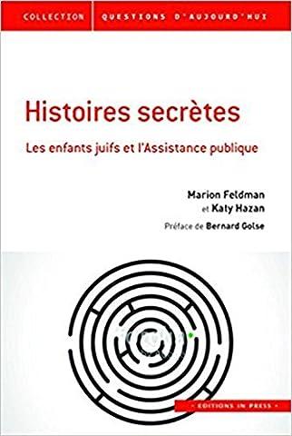 L Histoire Secrete - Histoires secrètes. Les enfants juifs et l'Assistance