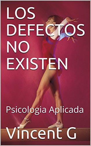 LOS DEFECTOS NO EXISTEN : Psicologia Aplicada