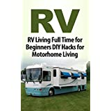 Camping: RV: Beginner RV Hacks (Off The Grid Motorhome Bushcraft) (Backpacking Camping Outdoor Book 1) (English Edition)