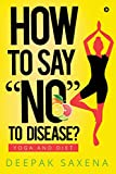 How to Say No to Disease?: Yoga and Diet