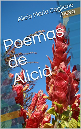 Poemas  de Alicia por Alicia  María Cogliano  Alava