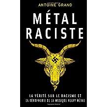 Métal Raciste: La Vérité sur le Racisme et la Xénophobie de la Musique Heavy Métal