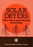 Solar Dryers: Their Role in Post-harvest Processing