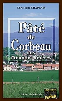 Pâté de corbeau aux amandes amères: Une enquête d'Arsène Barbaluc (Enquêtes & suspense)