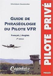 GUIDE DE PHRASEOLOGIE DU PILOTE VFR FR/ANG 3eme ED.