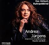 Andrea Jürgens Ruhrpottkind: Ein Hörbuch über die letzten Jahre (2010 - 2017) einer der beliebtesten Schlagersängerinnen