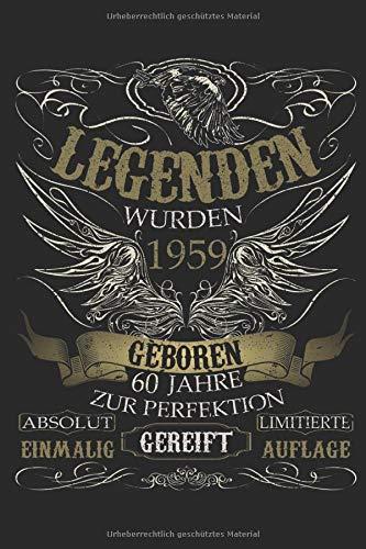 60. Geburtstag: Legenden wurden 1959 geboren: Ein Notizbuch oder Album mit Platz auf 120 punktierten Seiten zum Reinschreiben von Erinnerungen, ... Sprüchen, Gedichten, Fotos, Zeichnungen