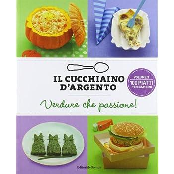 Il Cucchiaino D'argento. Verdure Che Passione!: 3