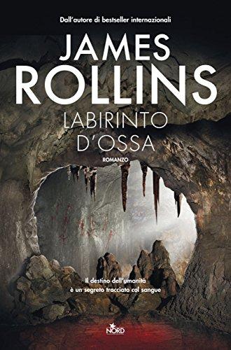 Labirinto d'ossa: Un'avventura della Sigma Force (Italian Edition)