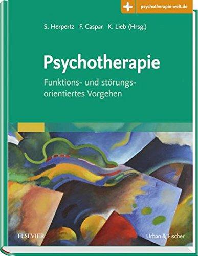 Psychotherapie: Funktions- und störungsorientiertes Vorgehen - mit Zugang zur Medizinwelt