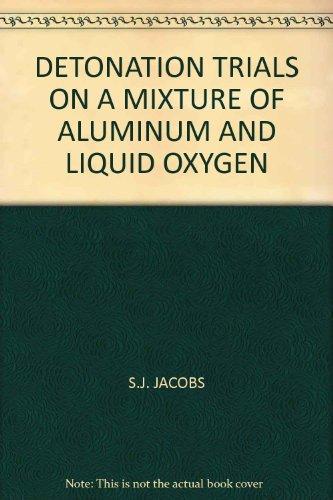 DETONATION TRIALS ON A MIXTURE OF ALUMINUM AND LIQUID OXYGEN