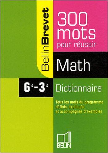 Dictionnaire Math 6e-3e : 300 mots pour réussir