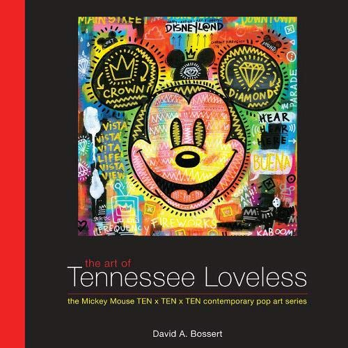 The Art of Tennessee Loveless: The Mickey Mouse TEN x TEN x TEN Contemporary Pop Art Series (Disney Editions Deluxe) (Mickey Mouse In Color)