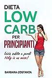 Dieta low carb per principianti: Inizia subito e perdi 10kg in un mese!