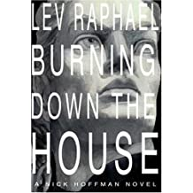 Burning Down the House (Nick Hoffman Mysteries) by Lev Raphael (2001-10-02)