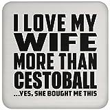 I Love My Wife More Than Cestoball - Drink Coaster Posavasos para Bebidas, de Corcho - Regalo para Cumpleaños, Aniversario, Día de Navidad o Día de Acción de Gracias