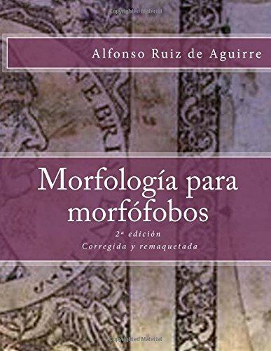 Morfologia para morfofobos por Alfonso Ruiz de Aguirre